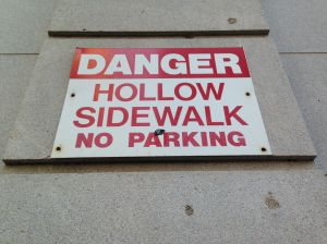 Danger lurks under every sidewalk - every hollow sidewalk.